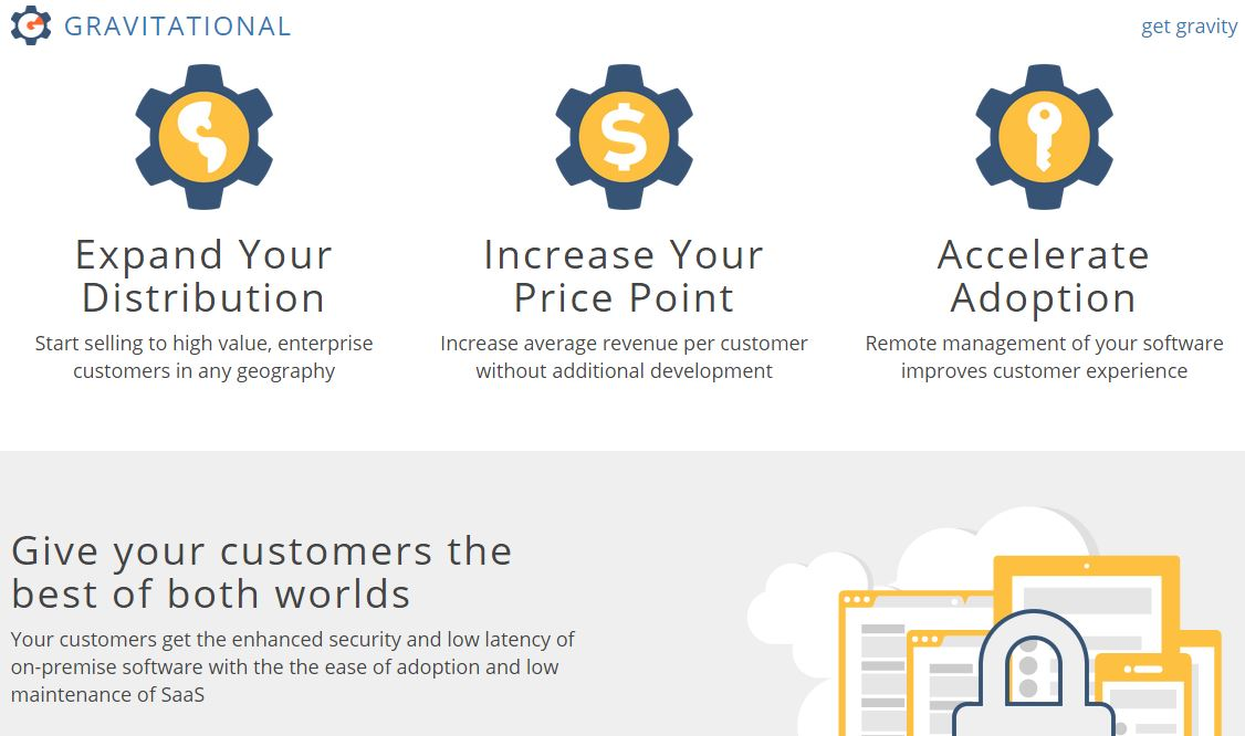 Gravitational – Secure, Quick and Low Cost Distribution of Your SaaS to Enterprise Customers with High Revenues